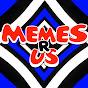 Memes R Us