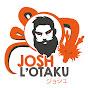 Josh L'Otaku