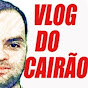 Vlog do Cairão \o/ \o/