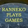 Ranneko Plays