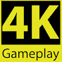 4K Gameplay