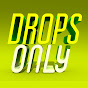 Drops Only