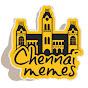 Chennai Memes