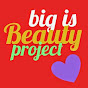 Big Is Beauty Project