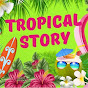 Tropical Story