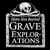 Grave Explorations