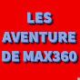 les aventure de max360