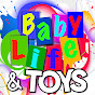 Baby Life and Toys