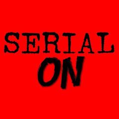 SERIAL ON