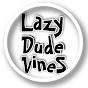 Lazy Dude Vines