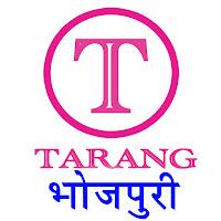 TARANG MUSIC BHOJPURI