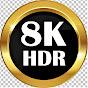 8K HDR WORLD