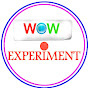 WOW EXPERIMENT