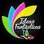 Ideas Fantásticas