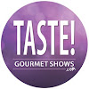 TASTE! Gourmet Shows Festivals of Food, Wine & Spirits