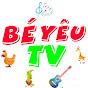 BÉ YÊU TV