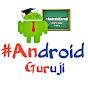 #AndroidGuruji