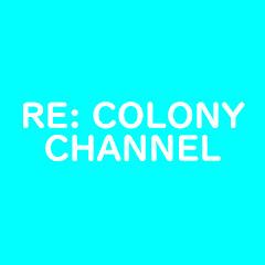 RE:COLONYチャンネル
