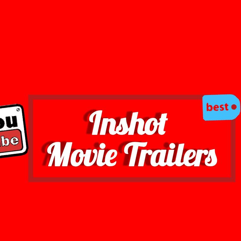 INSHOT Movie Trailers (inshot-movie-trailers)
