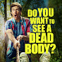 Do You Want to See a Dead Body? Verified Account - Youtube
