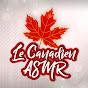Le Canadien ASMR