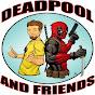DeadpoolAndFriends