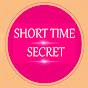 SHORT TIME SECRET