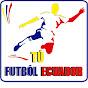 Lo Mejor Del Futbol Ecuatoriano