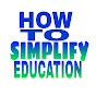HOW TO SIMPLIFY EDUCATION