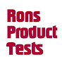 Rons Product Tests
