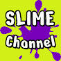 Slime Channel