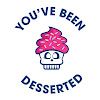 You've Been Desserted