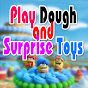 Play Dough and Surprise Toys