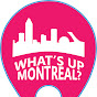 What's Up Montreal?
