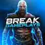BREAK GAMEPLAYS