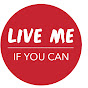 Live Me If You Can