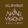 Call Of Africa's Native Visions Galleries