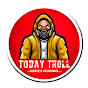 Today Troll