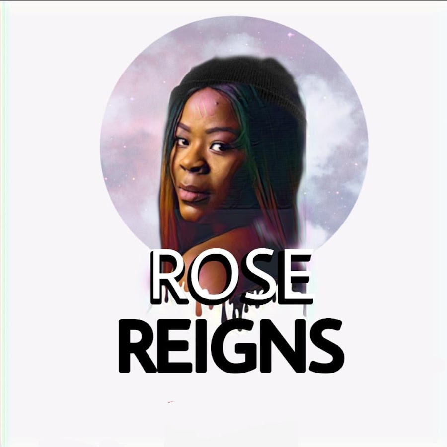Rose Reigns - YouTube