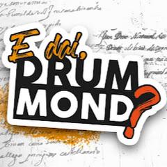 E Daí, Drummond?