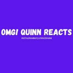 OMG QUINN REACTS
