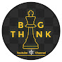 BIGTHINK Chess Channel (bigthink-chess-channel)