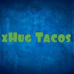 xHug Tacos