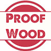 Proof Wood