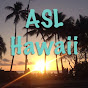 ASL Hawaii