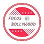 Focus Bollywood