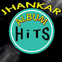 JHANKAR ALBUM HiTS