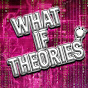 What If Theories
