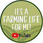 It's a farming life for me!