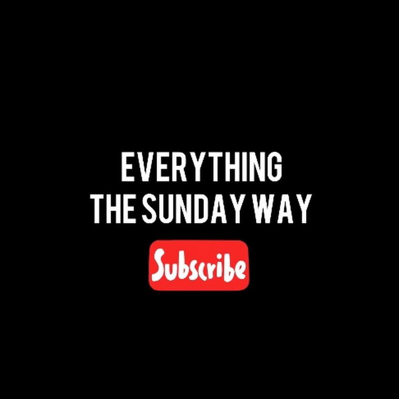EVERYTHING THE SUNDAY WAY (everything-the-sunday-way)